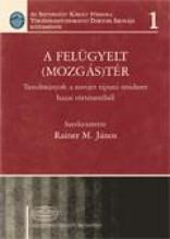 A FELÜGYELT (MOZGÁS)TÉR - SZERK: RAINER M. JÁNOS - Ebook - AKADÉMIAI KIADÓ ZRT.