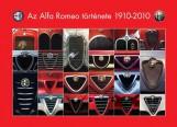 AZ ALFA ROMEO TÖRTÉNETE 1910-2010 - Ekönyv - TAKÁCS ÁKOS - GROLL RÓBERT