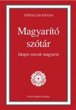 MAGYARÍTÓ SZÓTÁR - IDEGEN SZAVAK MAGYARUL - Ekönyv - TÓTFALUSI ISTVÁN