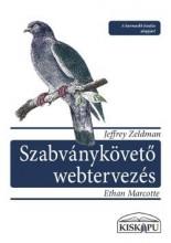 SZABVÁNYKÖVETŐ WEBTERVEZÉS - Ekönyv - ZELDMAN, JEFFREY-MARCOTTE, ETHAN