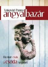 ANGYALBAZÁR - HA MÁR CSAK A CSODA SEGÍTHET - Ekönyv - VUKOVÁRI PANNA
