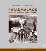 PATAKMALMOK - A KÁRPÁT-MEDENCE KELETI FELÉBEN - Ekönyv - OZSVÁTH GÁBOR DÁNIEL