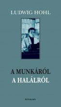 A MUNKÁRÓL, A HALÁLRÓL - Ekönyv - HOHL, LUDWIG
