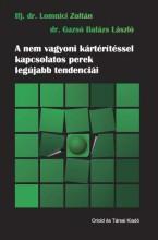 A NEM VAGYONI KÁRTÉRÍTÉSSEL KAPCSOLATOS PEREK LEGÚJABB TENDENCIÁI - Ebook - IFJ. DR. LOMNICI ZOLTÁN–DR. GAZSÓ BALÁZS