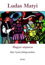 LUDAS MATYI - MAGYAR NÉPMESE - Ekönyv - ILLYÉS GYULA