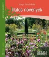 ILLATOS NÖVÉNYEK - KERTÜNK NÖVÉNYEI - - Ekönyv - BENES-OELLER, MARGIT