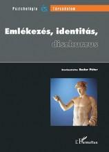 EMLÉKEZÉS, IDENTITÁS, DISZKURZUS - Ekönyv - BODOR PÉTER (SZERK.)