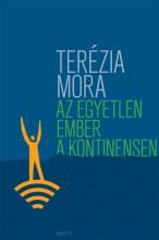 AZ EGYETLEN EMBER A KONTINENSEN - - Ekönyv - MORA, TERÉZIA