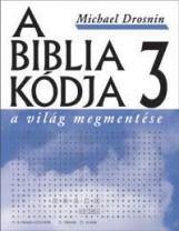 A BIBLIA KÓDJA 3 - A VILÁG MEGMENTÉSE - Ebook - DROSNIN, MICHAEL
