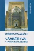 VÁMBÉRYVAL A HARMADIK ÉVEZREDBEN - Ekönyv - DOBROVITS MIHÁLY