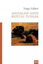 ANGYALAID MIND REPÜLNI TUDNAK - Ekönyv - NAGY GÁBOR