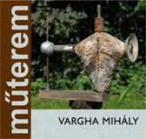 VARGHA MIHÁLY  - MŰTEREM - Ekönyv - PALLAS-AKADÉMIA, CSÍKSZEREDA