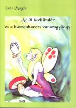 AZ ÖT TAVITÜNDÉR ÉS A HUSZONHÁROM VARÁZSGYÖNGY - Ekönyv - IVÁN MAGDA