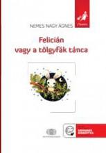 FELICIÁN VAGY A TÖLGYFÁK TÁNCA - Ekönyv - AKADÉMIAI KIADÓ ZRT.