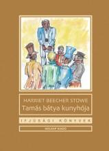 TAMÁS BÁTYA KUNYHÓJA - IFJÚSÁGI KÖNYVEK - Ekönyv - BEECHER-STOWE, HARRIET