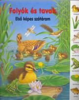 FOLYÓK ÉS TAVAK - ELSŐ KÉPES SZÓTÁRAM - Ekönyv - SZALAY KÖNYVKIADÓ ÉS KERESKED?HÁZ KFT.