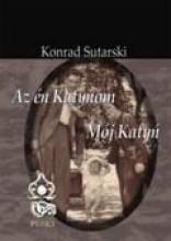 AZ ÉN KATYNOM - MÓJ KATYŃ - Ekönyv - SUTARSKI, KONRAD