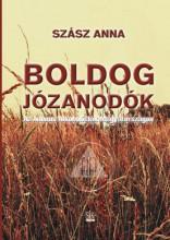 BOLDOG JÓZANODÓK - AZ ANONIM ALKOHOLISTÁK MAGYARORSZÁGON - Ekönyv - SZÁSZ ANNA
