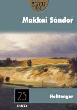 HOLTTENGER - ARANYRÖG KÖNYVTÁR 25. - Ekönyv - MAKKAI SÁNDOR