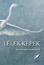 LÉLEK KÉPEK - PSZICHOLÓGIAI TANULMÁNYOK - Ekönyv - PRO PANNÓNIA KIADÓI ALAPÍTVÁNY