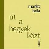 ÚT A HEGYEK KÖZT - Ekönyv - MARKÓ BÉLA