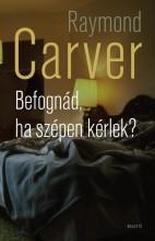 BEFOGNÁD, HA SZÉPEN KÉRLEK? - Ebook - CARVER, RAYMOND