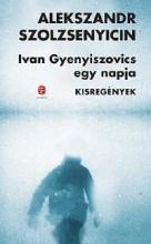 IVAN GYENYISZOVICS EGY NAPJA - KISREGÉNYEK - Ekönyv - SZOLZSENYICIN, ALEKSZANDR