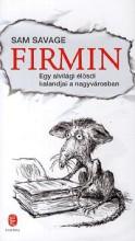 FIRMIN - EGY ALVILÁGI ÉLŐSDI KALANDJAI A NAGYVÁROSBAN - Ekönyv - SAVAGE, SAM