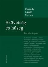 SZÖVETSÉG ÉS HŰSÉG - TANULMÁNYOK - Ebook - PÁKOZDY LÁSZLÓ MÁRTON