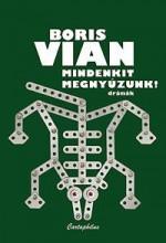 MINDENKIT MEGNYÚZUNK! - Ekönyv - VIAN, BORIS