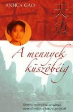 A MENNYEK KÜSZÖBÉIG - Ebook - ANHUA GAO