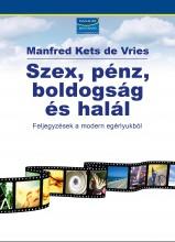 SZEX, PÉNZ, BOLDOGSÁG ÉS HALÁL - FELJEGYZÉSEK A MODERN EGÉRLYUKBÓL - Ekönyv - DE VRIES, MANFRED KETS