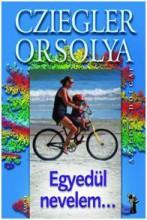 EGYEDÜL NEVELEM... - Ebook - CZIEGLER ORSOLYA