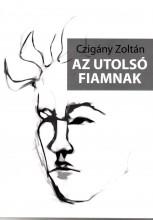 AZ UTOLSÓ FIAMNAK - Ekönyv - CZIGÁNY ZOLTÁN