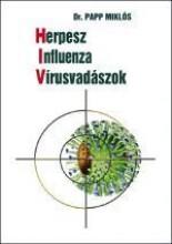 HERPESZ-INFLUENZA-VÍRUSVADÁSZOK - Ekönyv - DR.PAPP MIKLÓS
