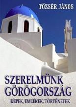 SZERELMÜNK GÖRÖGORSZÁG - Ekönyv - TŐZSÉR JÁNOS