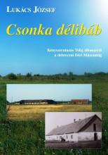 CSONKA DÉLIBÁB - Ekönyv - LUKÁCS JÓZSEF