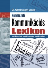 RENDÉSZETI KOMMUNIKÁCIÓS LEXIKON - SZÓKÉSZLET, SZÓKINCSTÁR, SZÓKÍNÁLAT - Ekönyv - GARAMVÖLGYI LÁSZLÓ