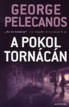 A POKOL TORNÁCÁN - Ekönyv - PELECANOS, GEORGE