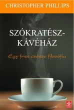 SZÓKRATÉSZ-KÁVÉHÁZ - EGY FRISS CSÉSZE FILOZÓFIA - Ekönyv - PHILLIPS, CHRISTOPHER