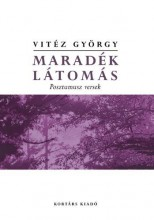 MARADÉK LÁTOMÁS - POSZTUMUSZ VERSEK - Ekönyv - VITÉZ GYÖRGY