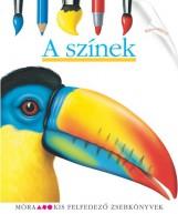 A SZÍNEK - KIS FELFEDEZŐ ZSEBKÖNYVEK - Ekönyv - MÓRA KÖNYVKIADÓ