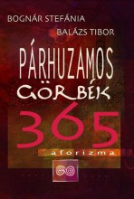 PÁRHUZAMOS GÖRBÉK - 365 AFORIZMA - Ekönyv - BOGNÁR STEFÁNIA, BALÁZS TIBOR