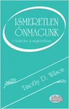 ISMERETLEN ÖNMAGUNK - A TUDATTALAN ÚJ MEGKÖZELÍTÉSE - Ebook - WILSON, TIMOTHY D.