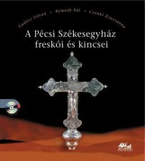 A PÉCSI SZÉKESEGYHÁZ FRESKÓI ÉS KINCSEI - CD MELLÉKLETTEL - Ekönyv - VADÁSZ I. - NÉMETH P. - CZENKI ZS.