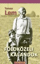 FÖLDKÖZELI KALANDOK - Ekönyv - LEM, TOMASZ