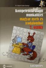 KOMPETENCIA ALAPÚ MF. MAGYAR NYELV ÉS IRODALOMBÓL, 7. OSZT. SZÖVEGÉRTÉS - Ekönyv - SEJTES GYÖRGYI