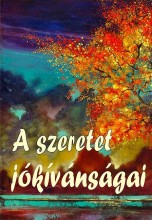A SZERETET JÓKÍVÁNSÁGAI - Ekönyv - KASSÁK KÖNYV- ÉS LAPKIADÓ KFT.