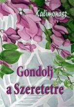 GONDOLJ A SZERETETRE - Ekönyv - KALIMONASZ