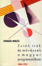 ZSIDÓ ÍRÓK ÉS MŰVÉSZEK A MAGYAR  PROGRESSZIÓBAN 1860-1945 - Ekönyv - HERNÁDI MIKLÓS